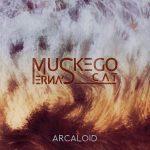 Esce ARCALOID, il nuovo album dei Muskego Erna's Cat
